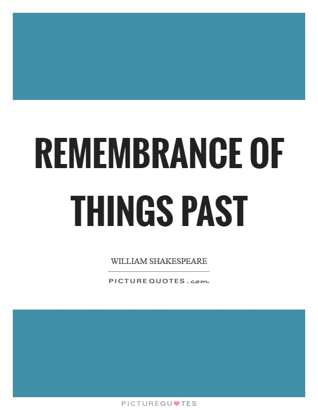 Remembrance of things past Picture Quote #1