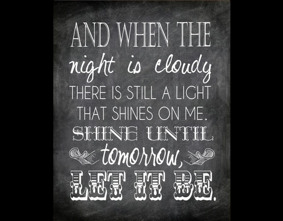 Beatles Quote Let It Be 3 Picture Quote #1