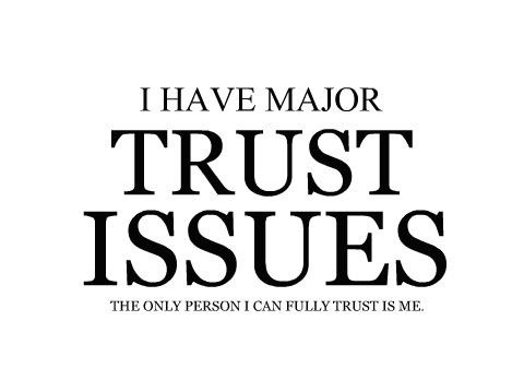 Trust Issues Quote   Quote Number 597475   Picture Quotes