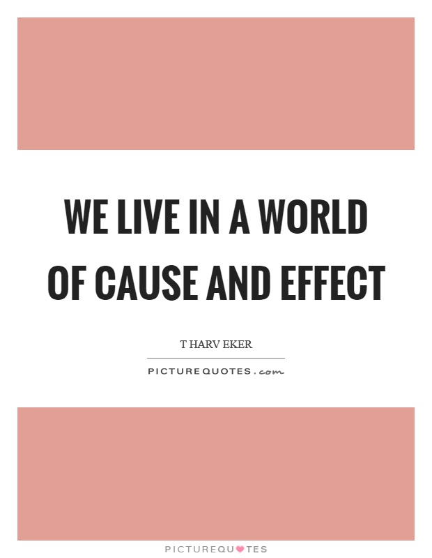 cause and effect relationship images sayings