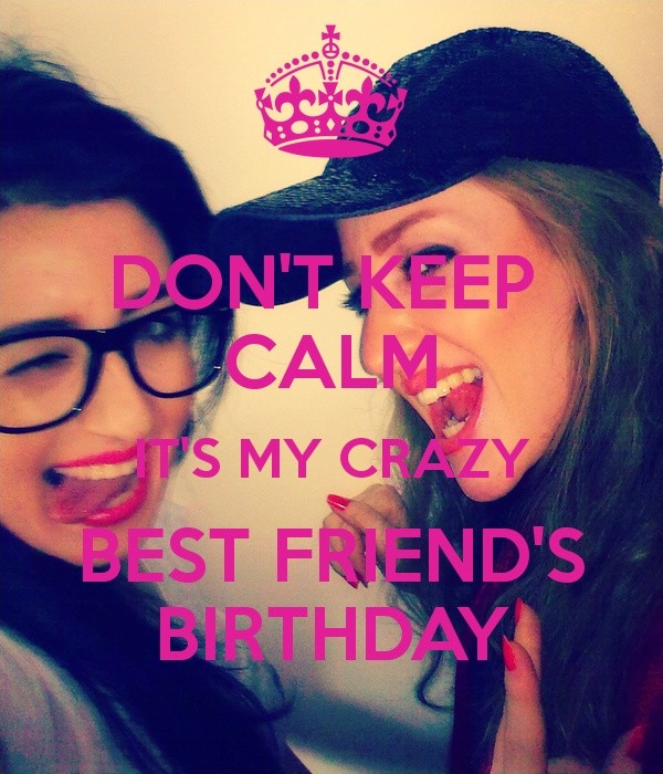 Crazy Best Friend Birthday Quote 1 Picture Quote #1