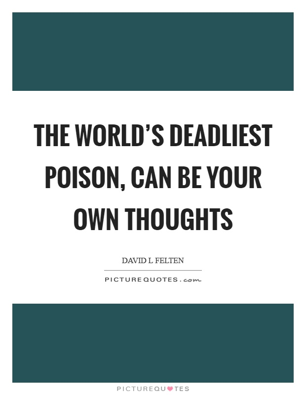 Afbeeldingsresultaat voor where in life you are your own poison
