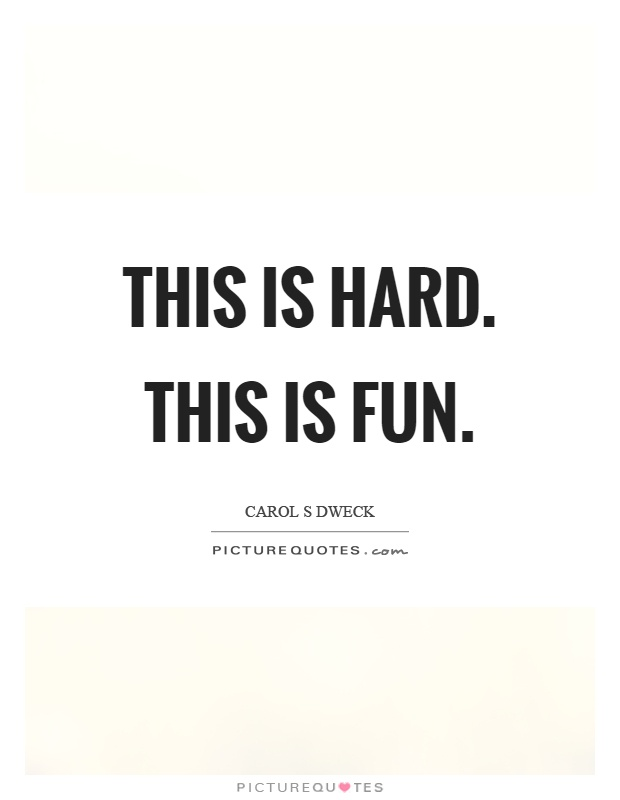 This is hard. This is fun Picture Quote #1