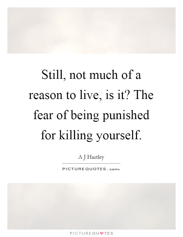 Killing Yourself Quotes Gorgeous Killing Yourself Quotes & Sayings  Killing Yourself Picture Quotes