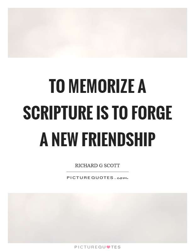 To memorize a scripture is to forge a new friendship Picture Quote #1