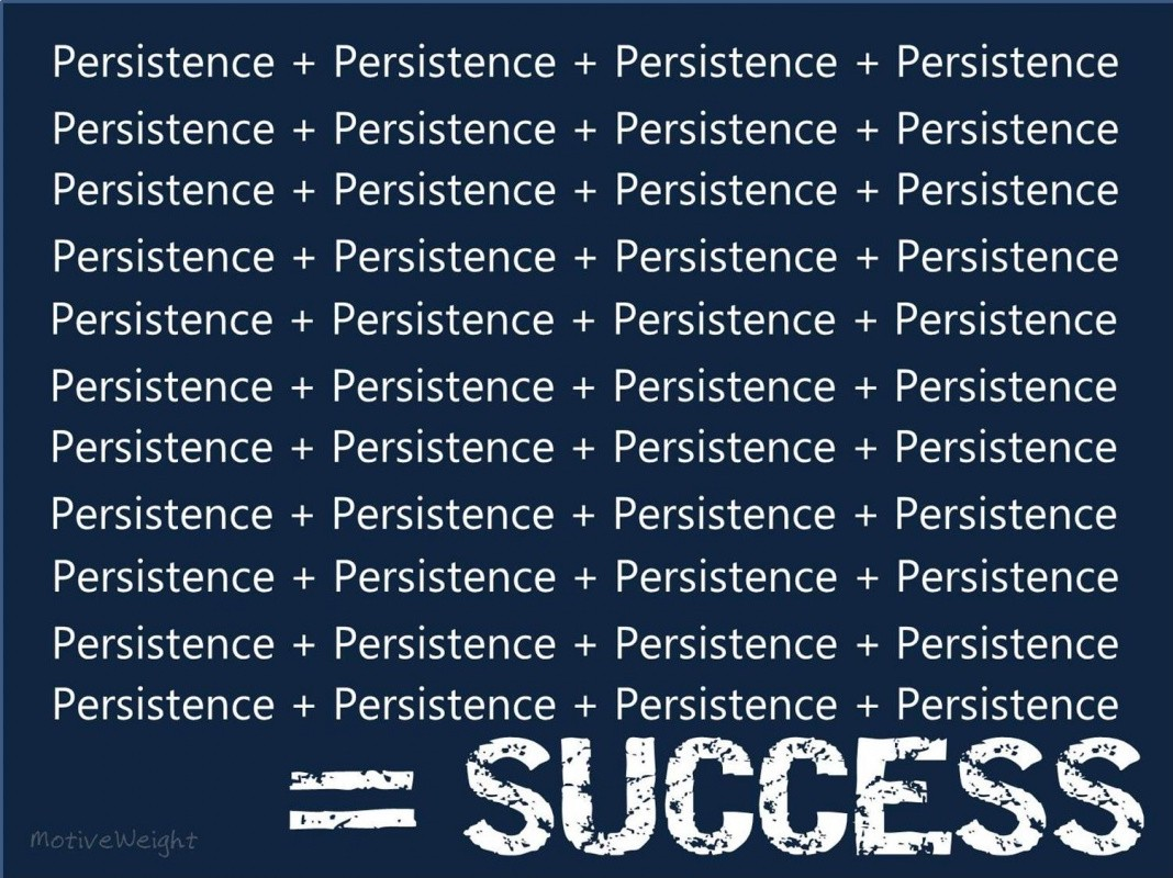 Persistence equals success Picture Quote #1