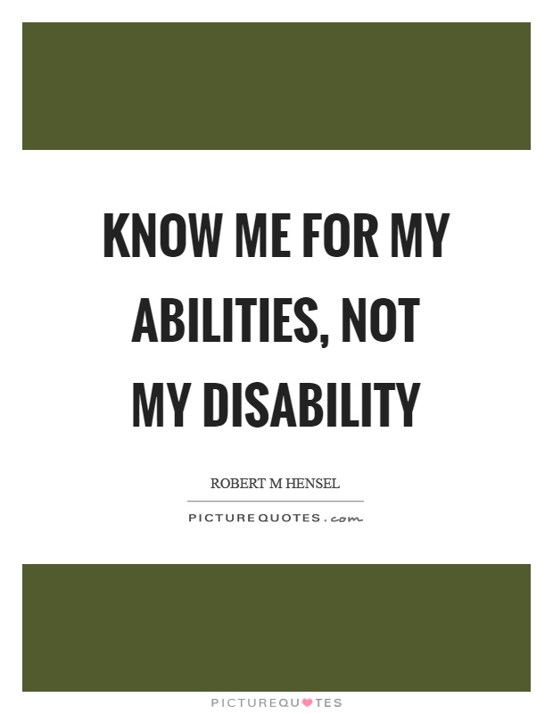 Disability Quotes Alluring Know Me For My Abilities Not My Disability  Picture Quotes