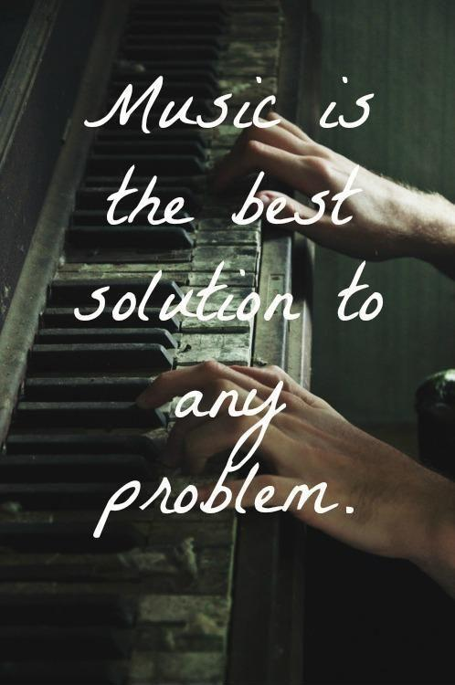 Music is the best solution to any problem Picture Quote #1