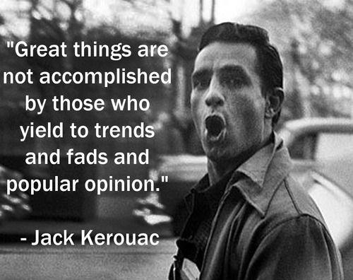 Great things are not accomplished by those who yield to trends and fads and popular opinion Picture Quote #1
