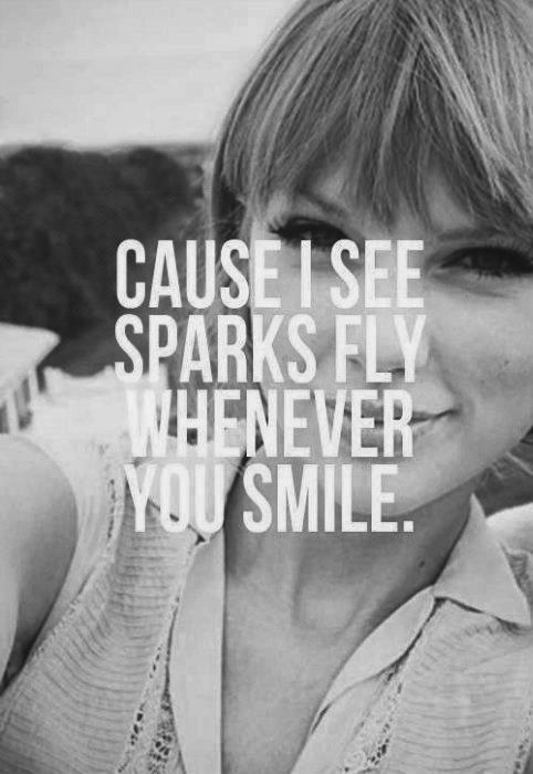 cause i see sparks fly whenever you smile Picture Quote #1
