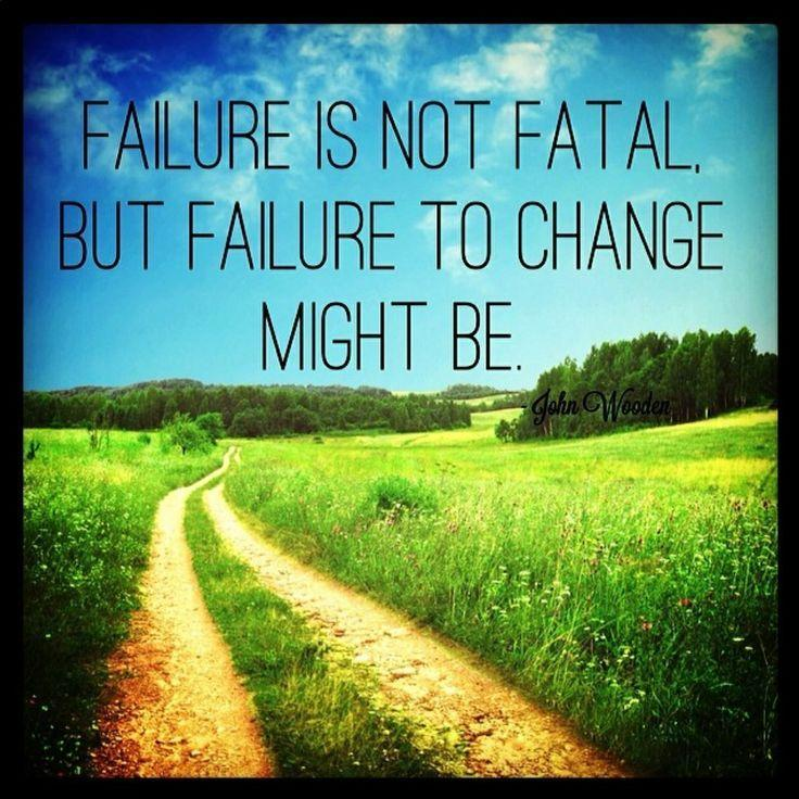 Failure is not fatal, but failure to change might be Picture Quote #2