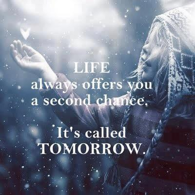 life always offers you a second chance, it's called tomorrow Picture Quote #1