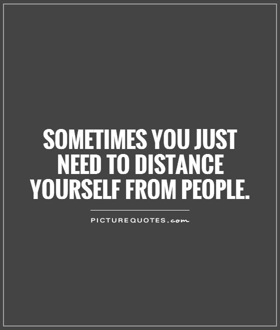 Need to Distance Yourself