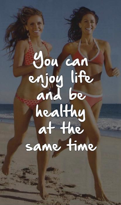 You can enjoy life and be healthy at the same time Picture Quote #1