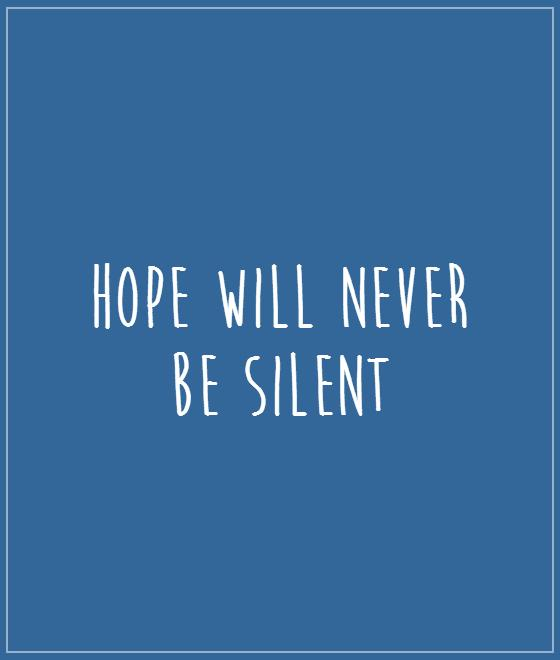 Hope will never  be silent Picture Quote #1