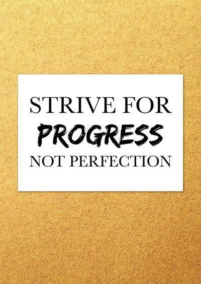 Strive for progress, not perfection | Picture Quotes