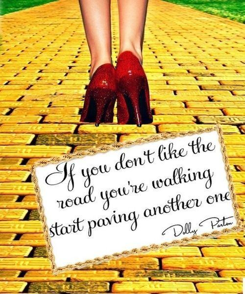 If you don't like the road you're walking on start paving another Picture Quote #1