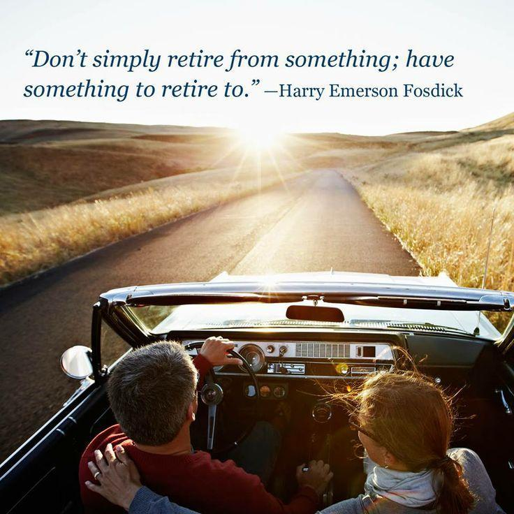 Don't simply retire from something; have something to retire to Picture Quote #1