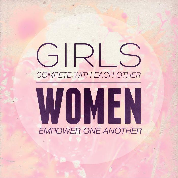 Girls compete with each other. Women empower one another Picture Quote #1
