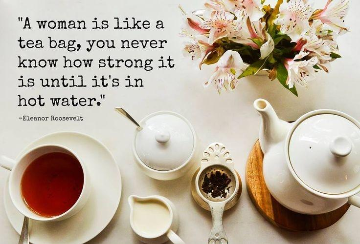 A woman is like a tea bag - you can't tell how strong she is until you put her in hot water Picture Quote #2
