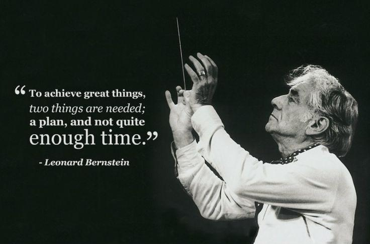 To achieve great things, two things are needed;  a plan, and not quite enough time Picture Quote #2