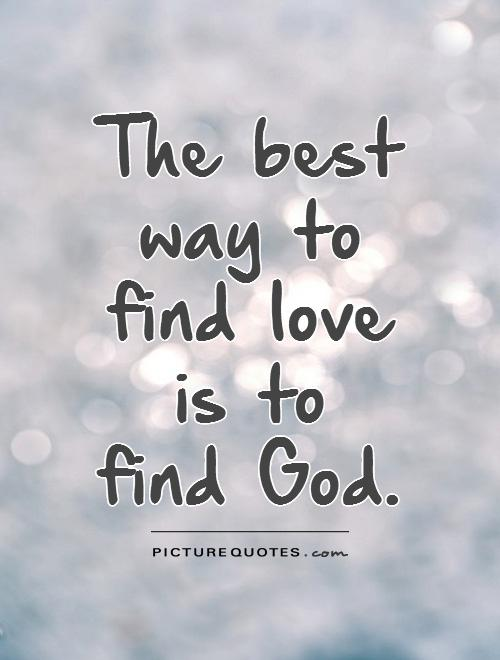 find a way love quotes Motivational and inspiring work quotes 17 inspiring quotes about loving your work do what you love, and you will find the way to get it out to the world.