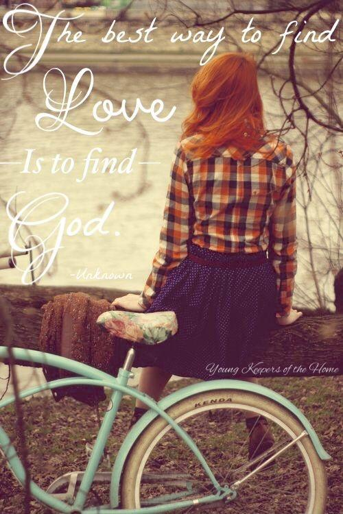 The best way to find love is to find God Picture Quote #2