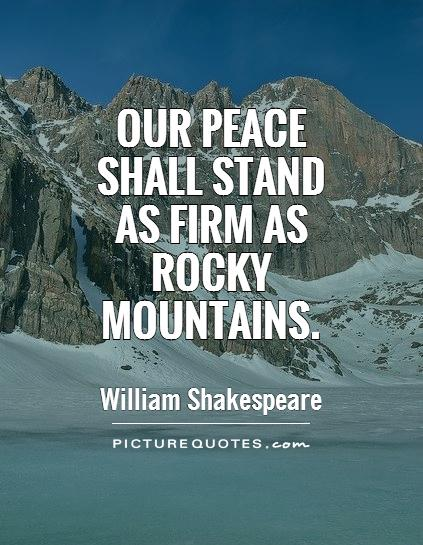 Our peace shall stand as firm as rocky mountains Picture Quote #1