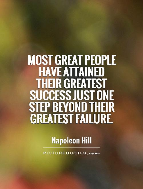 Most great people have attained their greatest success ...