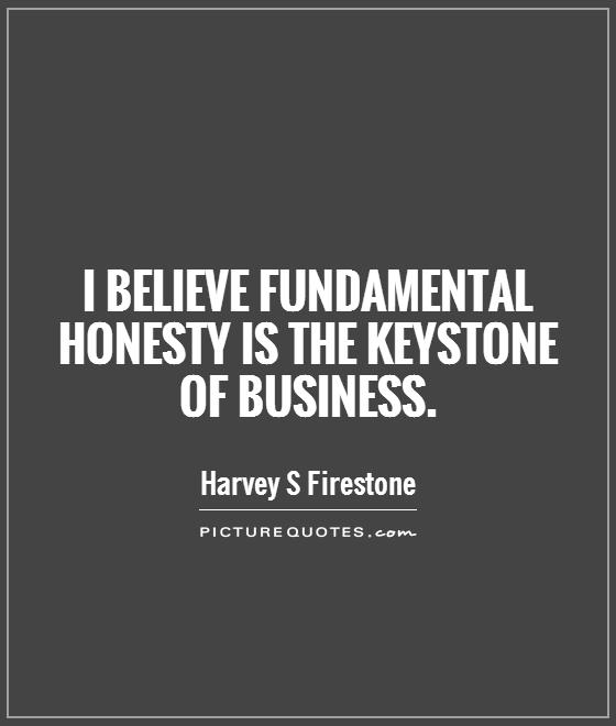 I believe fundamental honesty is the keystone of business Picture Quote #1