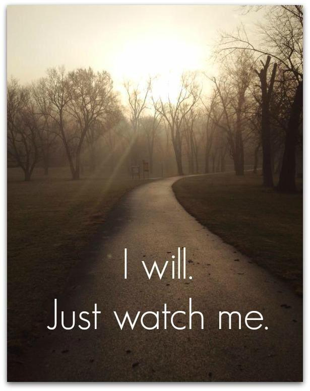 I will. just watch me Picture Quote #1