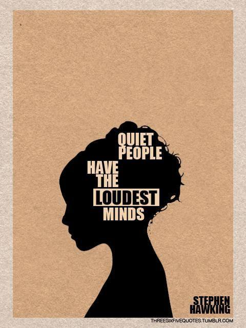 Quiet people have the loudest minds Picture Quote #1