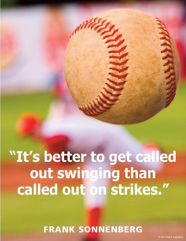 It's better to get called out swinging that called out on strikes Picture Quote #1