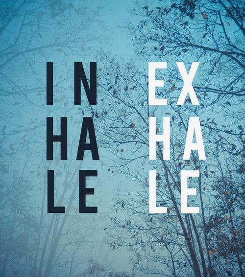 Inhale. exhale Picture Quote #1