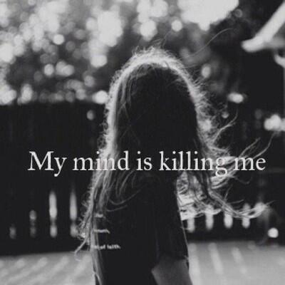 My mind is killing me Picture Quote #1