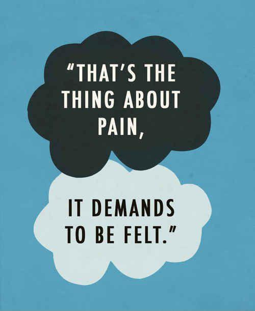 That's the thing about pain, it demands to be felt Picture Quote #1