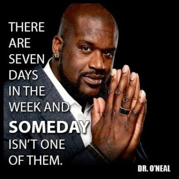 There are seven days in the week and someday isn't one of them Picture Quote #1
