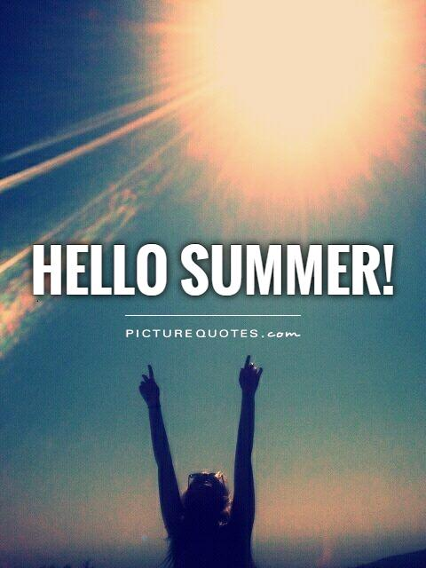 Hello summer! Picture Quote #1