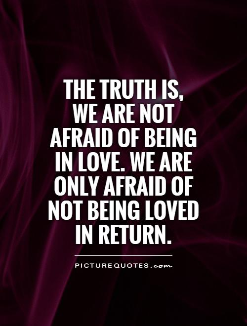 Afraid To Love Quotes & Sayings
