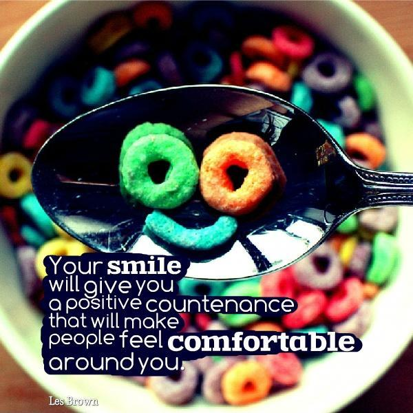 Your smile will give you a positive countenance that will make people feel comfortable around you Picture Quote #1