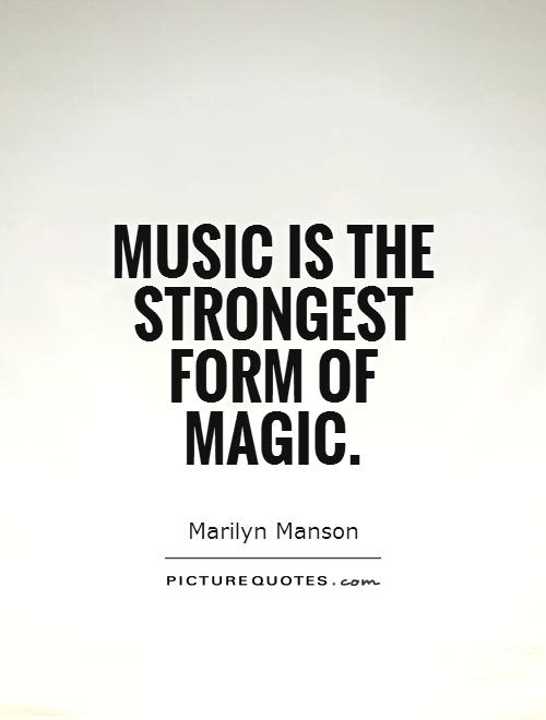 Music is the strongest form of magic Picture Quote #1