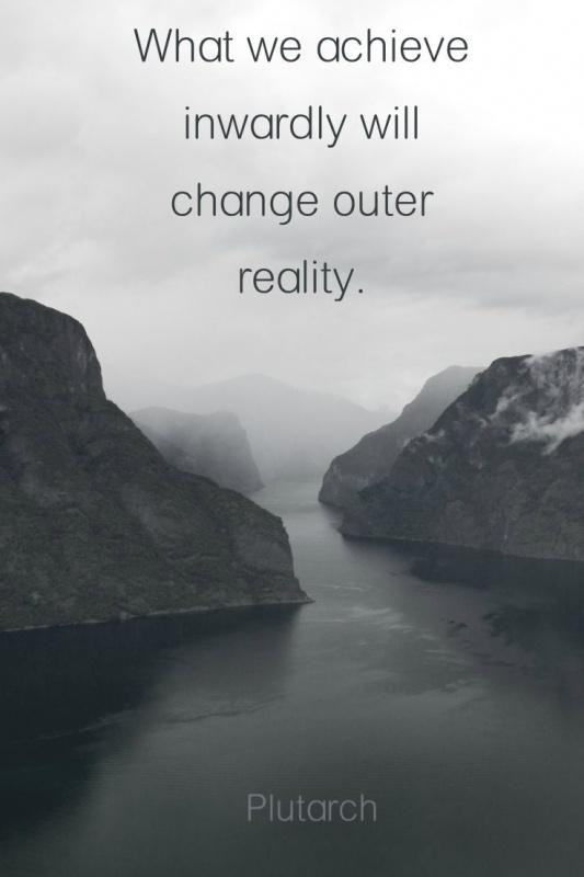 What we achieve inwardly will change outer reality Picture Quote #2