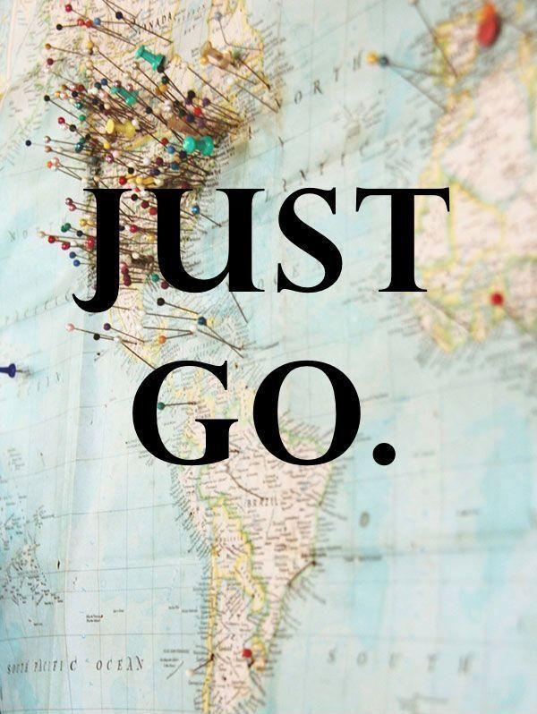 Just go Picture Quote #2