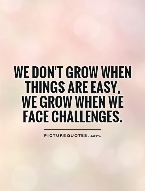 Quotes About Challenges Amazing Overcoming Challenges Quotes & Sayings  Overcoming Challenges
