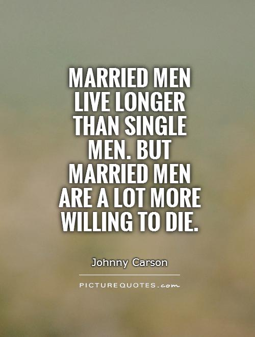 Married Men Live Longer Than Single Men. But Married Men