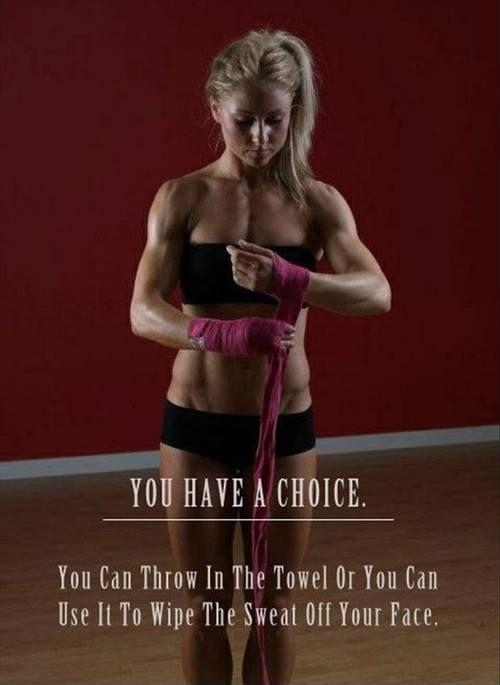 You have a choice. You can throw in the towel or you can use it to wipe the sweat off your face Picture Quote #1