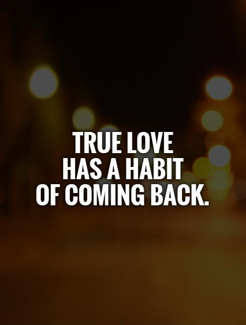 Coming Back Together Quotes Coming Back Picture Quote