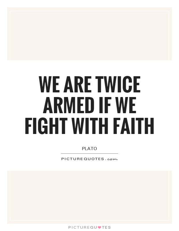 We are twice armed if we fight with faith Picture Quote #1
