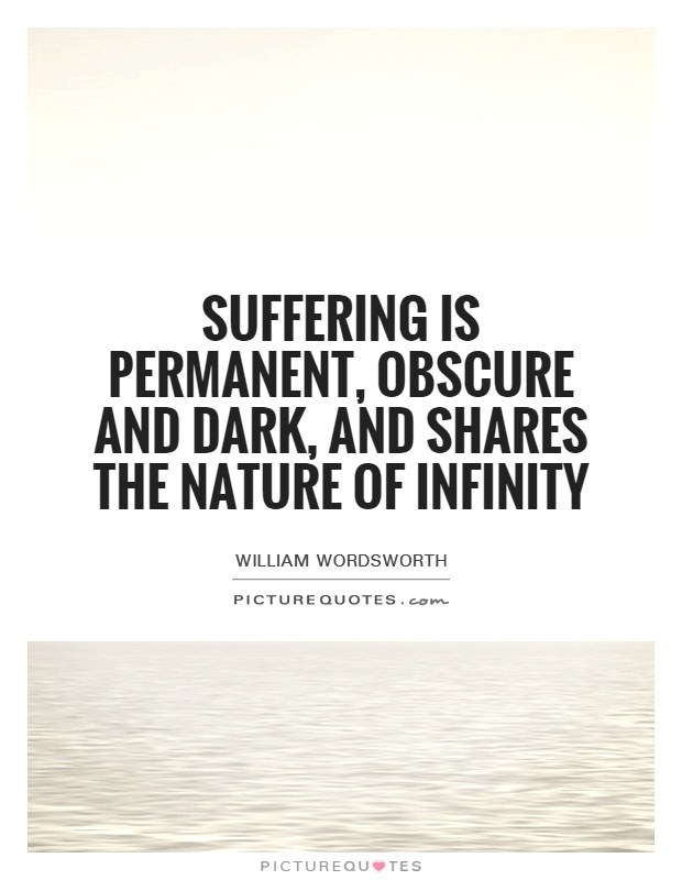 Suffering is permanent, obscure and dark, And shares the nature of infinity Picture Quote #1