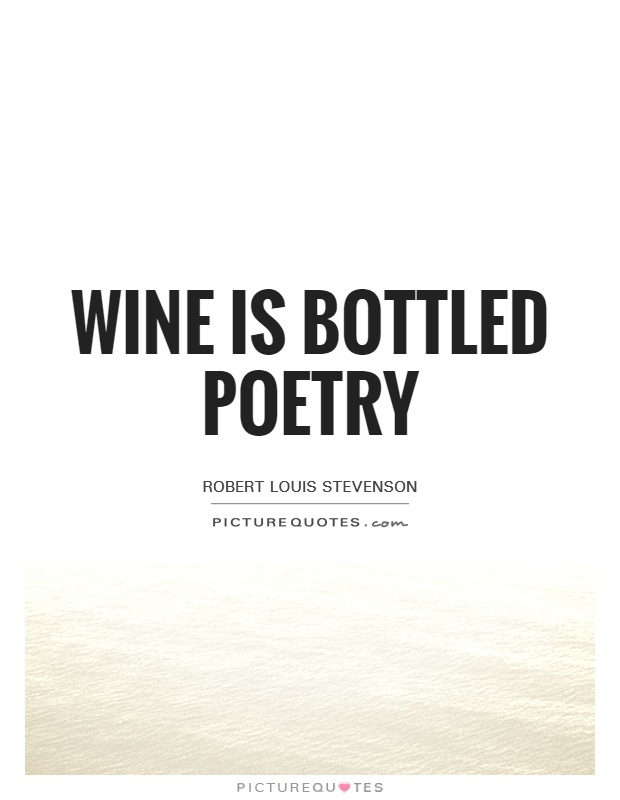 Wine is bottled poetry Picture Quote #1